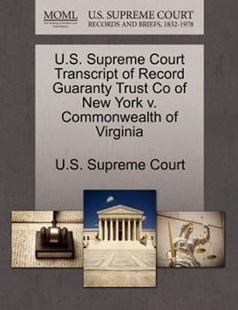 Paperback U. S. Supreme Court Transcript of Record Guaranty Trust Co of New York V. Commonwealth of Virginia Book