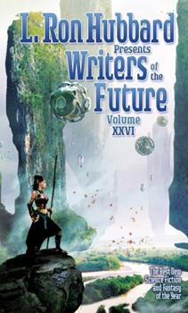 L. Ron Hubbard Presents Writers of the Future Volume XXVI - Book #26 of the L. Ron Hubbard Presents Writers of the Future