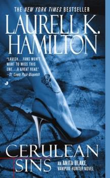 Cerulean Sins (Anita Blake, Vampire Hunter, #11) - Book #11 of the Anita Blake, Vampire Hunter