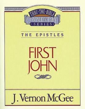 First John - Book #56 of the Thru the Bible