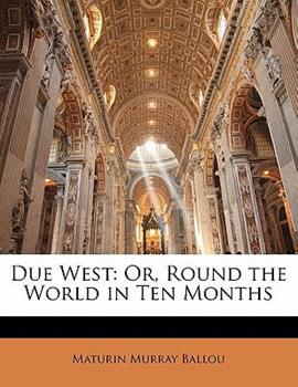 Paperback Due West : Or, Round the World in Ten Months Book