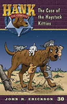 The Case Of The Haystack Kitties - Book #30 of the Hank the Cowdog