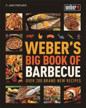 Weber's Big Book of Barbecue 0600628833 Book Cover