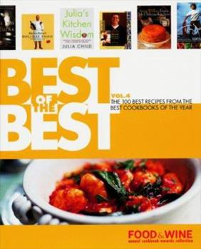 Best Of The Best, Vol. 4: 100 Best Recipes from the Best Cookbooks of the Year 0916103692 Book Cover
