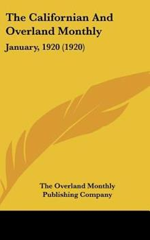 Hardcover The Californian and Overland Monthly : January, 1920 (1920) Book