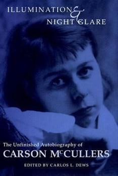 Illumination & Night Glare. The Unfinished Autobiography of Carson McCullers 0299164403 Book Cover