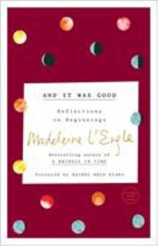 And It Was Good: Reflections on Beginnings (Genesis, Book 1) 0877880468 Book Cover