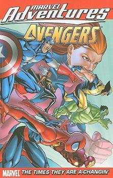 Marvel Adventures The Avengers Volume 9: The Times They Are A-Changin' Digest - Book  of the Marvel Adventures