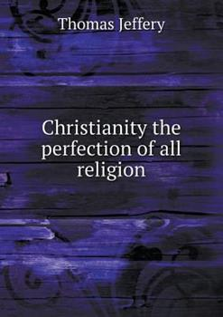 Paperback Christianity the Perfection of All Religion Book