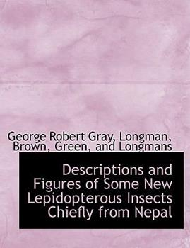 Paperback Descriptions and Figures of Some New Lepidopterous Insects Chiefly from Nepal Book