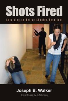 Paperback Shots Fired: Surviving an Active Shooter/Assailant Book