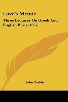 Paperback Love's Meinie : Three Lectures on Greek and English Birds (1897) Book