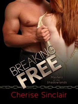 Breaking Free - Book #3 of the Masters of the Shadowlands