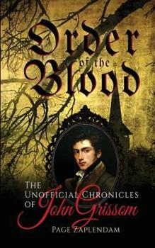 Order of the Blood - Book #1 of the Unofficial Chronicles of John Grissom