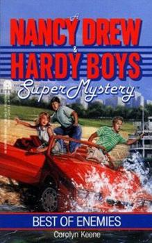 Best of Enemies - Book #9 of the Nancy Drew and Hardy Boys: Super Mystery
