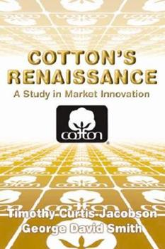 Hardcover Cotton's Renaissance : A Study in Market Innovation Book