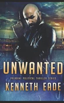 Unwanted - Book #4 of the Paladine Political Thriller