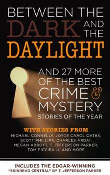 Between the Dark and the Daylight And 27 More of the Best Crime Mystery Stories of the Year 0982520956 Book Cover