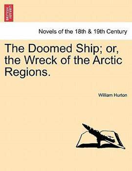 Paperback The Doomed Ship; or, the Wreck of the Arctic Regions Book