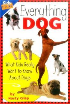 Paperback Everything Dog: What Kids Really Want to Know about Dogs Book