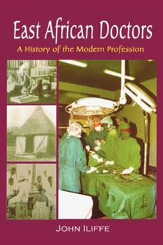 9970023039 - Iliffe, John: East African Doctors. A History of the Modern Profession - Book