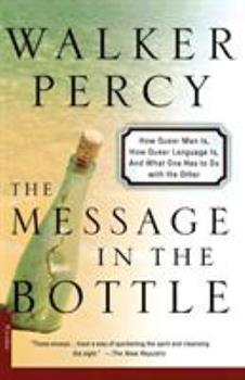 The Message in the Bottle: How Queer Man is, How Queer Language Is, and What One Has to Do With the Other 0374513384 Book Cover