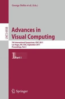 Paperback Advances in Visual Computing: 7th International Symposium, Isvc 2011, Las Vegas, Nv, Usa, September 26-28, 2011. Proceedings, Part I Book
