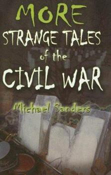 More Strange Tales of the Civil War 1572493836 Book Cover
