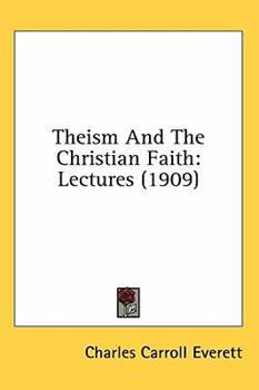 Hardcover Theism and the Christian Faith : Lectures (1909) Book