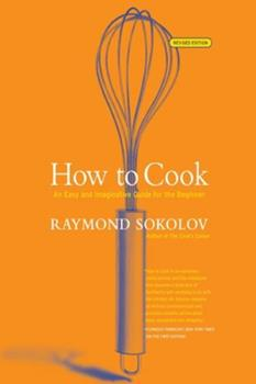 How to Cook  Revised Edition: An Easy and Imaginative Guide for the Beginner 0060083913 Book Cover