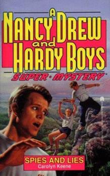 Spies and Lies - Book #13 of the Nancy Drew and Hardy Boys: Super Mystery