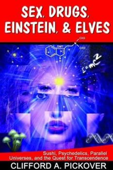 Paperback Sex, Drugs, Einstein, and Elves : Sushi, Psychedelics, Parallel Universes, and the Quest for Transcendence Book