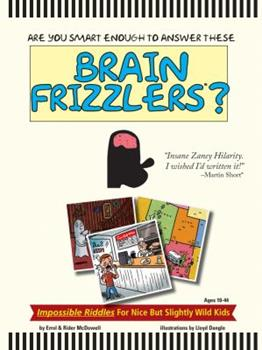 Paperback Brain Frizzlers - Impossible Riddles - For nice but slightly wild kids Book