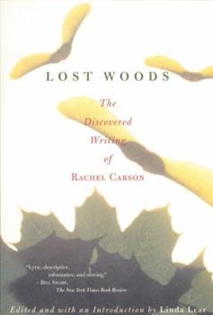 Lost Woods: The Discovered Writing of Rachel Carson 0807085472 Book Cover