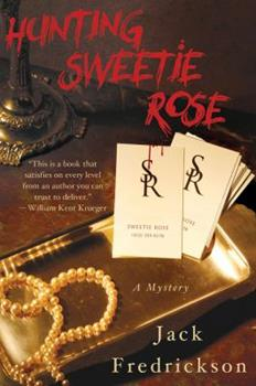 Hunting Sweetie Rose: A Mystery 0312605269 Book Cover