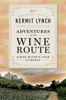 Adventures on the Wine Route: A Wine Buyer's Tour of France 0374522669 Book Cover
