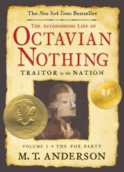 The Astonishing Life of Octavian Nothing, Traitor to the Nation, Vol. I: The Pox Party 0763653764 Book Cover
