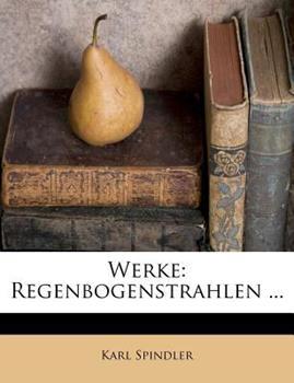 Paperback Werke: Regenbogenstrahlen ... Book