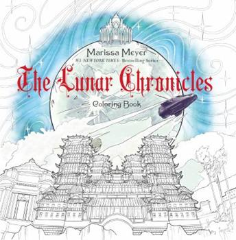 The Lunar Chronicles Coloring Book - Book  of the Lunar Chronicles