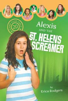 Alexis and the Saint Helens Screamer - Book #20 of the Camp Club Girls