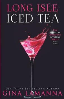 Long Isle Iced Tea - Book #4 of the Magic & Mixology