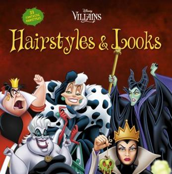 Paperback Disney Villains Hairstyles and Looks: 33 Fantastic Hairstyles Book