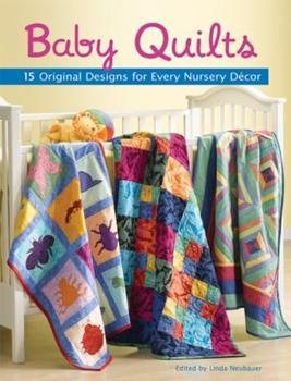 Paperback Baby Quilts: 15 Original Designs for Every Nursery Decor Book