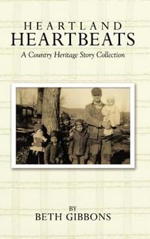 Hardcover Heartland Heartbeats: A Country Heritage Story Collection Book
