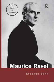 Paperback Maurice Ravel: A Guide to Research (Routledge Music Bibliographies) Book