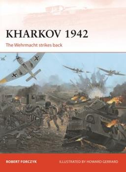 Kharkov 1942: The Wehrmacht strikes back - Book #254 of the Osprey Campaign