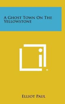 Hardcover A Ghost Town on the Yellowstone Book
