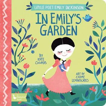 In Emily's Garden: Little Poet Emily Dickinson 1423651529 Book Cover