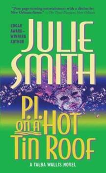 P.I. on a Hot Tin Roof: A Talba Wallis Novel 0765351145 Book Cover