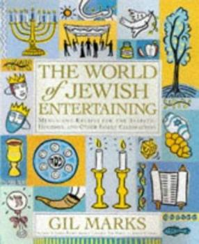 The World of Jewish Entertaining: Menus and Recipes for the Sabbath, Holidays, and Other Family Celebrations 0684847884 Book Cover